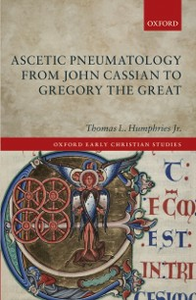 Ebook in inglese Ascetic Pneumatology from John Cassian to Gregory the Great Humphries, Jr., Thomas L.