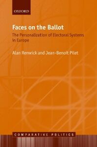 Ebook in inglese Faces on the Ballot: The Personalization of Electoral Systems in Europe Pilet, Jean-Benoit , Renwick, Alan