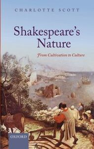 Ebook in inglese Shakespeare's Nature: From Cultivation to Culture Scott, Charlotte