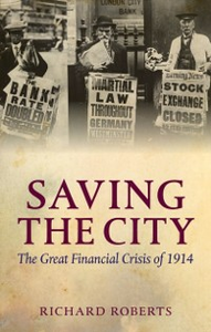 Ebook in inglese Saving the City: The Great Financial Crisis of 1914 Roberts, Richard