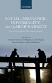 Social Insurance, Informality, and Labor Markets: How to Protect Workers While Creating Good Jobs