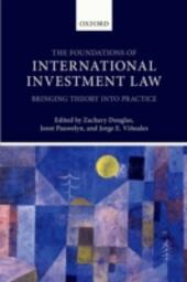 Foundations of International Investment Law: Bringing Theory into Practice