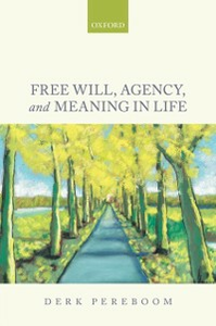 Ebook in inglese Free Will, Agency, and Meaning in Life Pereboom, Derk