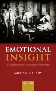 Ebook in inglese Emotional Insight: The Epistemic Role of Emotional Experience Brady, Michael S.