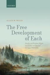 Free Development of Each: Studies on Freedom, Right, and Ethics in Classical German Philosophy