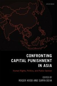 Ebook in inglese Confronting Capital Punishment in Asia: Human Rights, Politics and Public Opinion