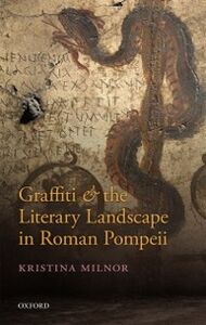 Foto Cover di Graffiti and the Literary Landscape in Roman Pompeii, Ebook inglese di Kristina Milnor, edito da OUP Oxford
