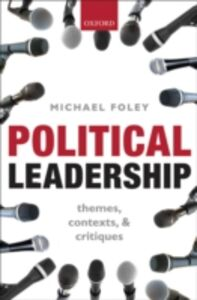 Ebook in inglese Political Leadership: Themes, Contexts, and Critiques Foley, Michael