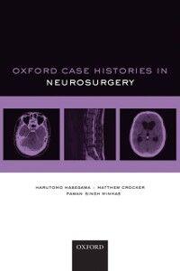 Foto Cover di Oxford Case Histories in Neurosurgery, Ebook inglese di AA.VV edito da OUP Oxford