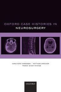 Ebook in inglese Oxford Case Histories in Neurosurgery Crocker, Matthew , Hasegawa, Harutomo , Singh Minhas, Pawan