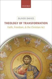 Foto Cover di Theology of Transformation: Faith, Freedom, and the Christian Act, Ebook inglese di Oliver Davies, edito da OUP Oxford
