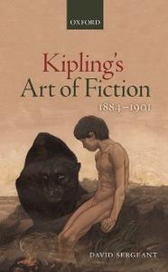 Ebook in inglese Kipling's Art of Fiction 1884-1901 Sergeant, David