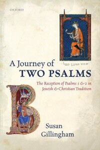 Foto Cover di Journey of Two Psalms: The Reception of Psalms 1 and 2 in Jewish and Christian Tradition, Ebook inglese di Susan Gillingham, edito da OUP Oxford