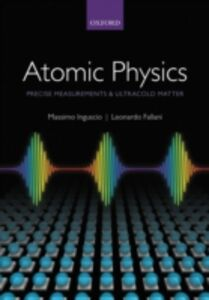 Ebook in inglese Atomic Physics: Precise Measurements and Ultracold Matter Fallani, Leonardo , Inguscio, Massimo