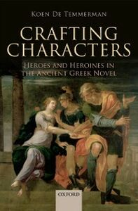Ebook in inglese Crafting Characters: Heroes and Heroines in the Ancient Greek Novel De Temmerman, Koen