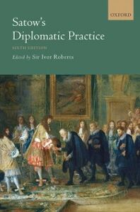 Ebook in inglese Satows Diplomatic Practice -, -