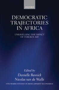 Foto Cover di Democratic Trajectories in Africa: Unravelling the Impact of Foreign Aid, Ebook inglese di  edito da OUP Oxford