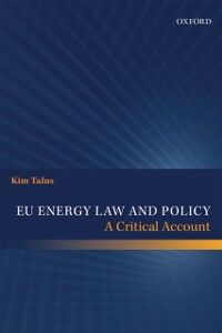 Foto Cover di EU Energy Law and Policy: A Critical Account, Ebook inglese di Kim Talus, edito da OUP Oxford