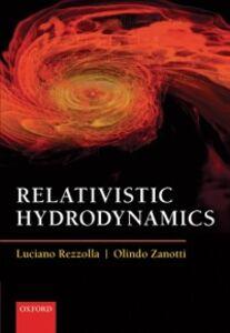 Ebook in inglese Relativistic Hydrodynamics Rezzolla, Luciano , Zanotti, Olindo