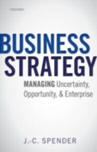 Ebook in inglese Business Strategy: Managing Uncertainty, Opportunity, and Enterprise Spender, J.-C.