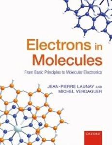 Ebook in inglese Electrons in Molecules: From Basic Principles to Molecular Electronics Launay, Jean-Pierre , Verdaguer, Michel