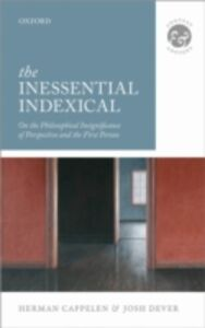 Ebook in inglese Inessential Indexical: On the Philosophical Insignificance of Perspective and the First Person Cappelen, Herman , Dever, Josh