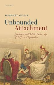 Ebook in inglese Unbounded Attachment: Sentiment and Politics in the Age of the French Revolution Guest, Harriet