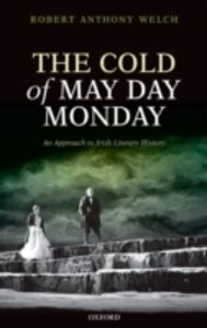 Ebook in inglese Cold of May Day Monday: An Approach to Irish Literary History Welch, Robert Anthony
