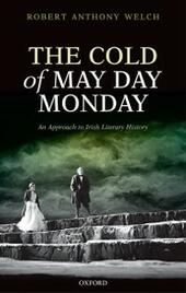 Cold of May Day Monday: An Approach to Irish Literary History