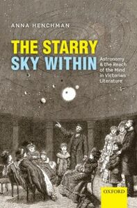 Ebook in inglese Starry Sky Within: Astronomy and the Reach of the Mind in Victorian Literature Henchman, Anna