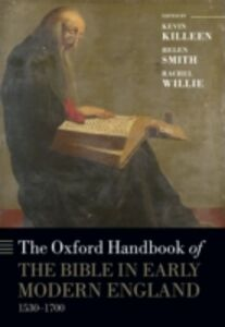 Ebook in inglese Oxford Handbook of the Bible in Early Modern England, c. 1530-1700 -, -