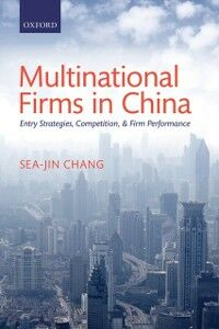 Foto Cover di Multinational Firms in China: Entry Strategies, Competition, and Firm Performance, Ebook inglese di Sea-Jin Chang, edito da OUP Oxford