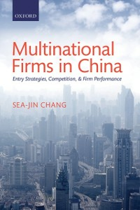 Ebook in inglese Multinational Firms in China: Entry Strategies, Competition, and Firm Performance Chang, Sea-Jin