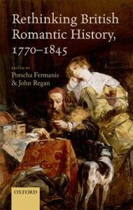 Ebook in inglese Rethinking British Romantic History, 1770-1845 -, -