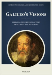 Ebook in inglese Galileo's Visions: Piercing the spheres of the heavens by eye and mind Piccolino, Marco , Wade, Nicholas J.