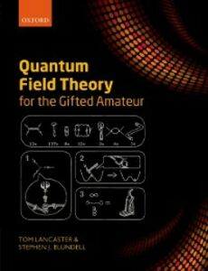 Foto Cover di Quantum Field Theory for the Gifted Amateur, Ebook inglese di Stephen J. Blundell,Tom Lancaster, edito da OUP Oxford