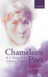 Chameleon Poet: R.S. Thomas and the Literary Tradition