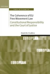 Foto Cover di Coherence of EU Free Movement Law: Constitutional Responsibility and the Court of Justice, Ebook inglese di Niamh Nic Shuibhne, edito da OUP Oxford