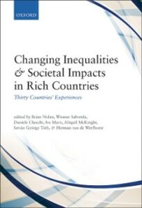 Foto Cover di Changing Inequalities and Societal Impacts in Rich Countries: Thirty Countries' Experiences, Ebook inglese di  edito da OUP Oxford