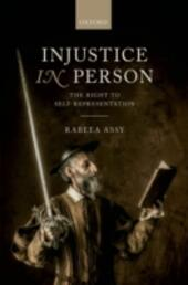 Injustice in Person: The Right to Self-Representation