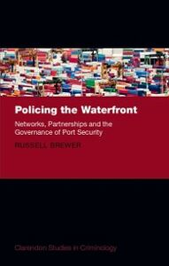 Ebook in inglese Policing the Waterfront: Networks, Partnerships, and the Governance of Port Security Brewer, Russell