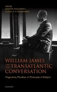 Ebook in inglese William James and the Transatlantic Conversation: Pragmatism, Pluralism, and Philosophy of Religion -, -