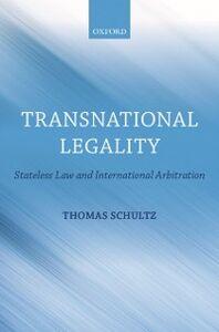 Foto Cover di Transnational Legality: Stateless Law and International Arbitration, Ebook inglese di Thomas Schultz, edito da OUP Oxford