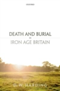 Foto Cover di Death and Burial in Iron Age Britain, Ebook inglese di Dennis Harding, edito da OUP Oxford