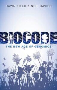 Foto Cover di Biocode: The New Age of Genomics, Ebook inglese di Neil Davies,Dawn Field, edito da OUP Oxford