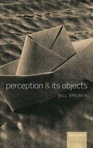 Foto Cover di Perception and its Objects, Ebook inglese di Bill Brewer, edito da OUP Oxford