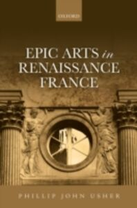 Ebook in inglese Epic Arts in Renaissance France Usher, Phillip John