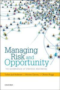 Ebook in inglese Managing Risk and Opportunity: The Governance of Strategic Risk-Taking Andersen, Torben Juul , Garvey, Maxine , Roggi, Oliviero