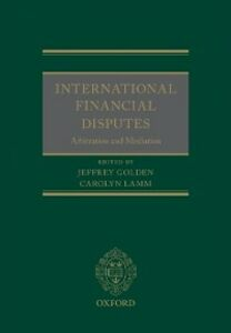 Foto Cover di International Financial Disputes: Arbitration and Mediation, Ebook inglese di  edito da OUP Oxford