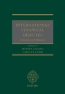 Ebook in inglese International Financial Disputes: Arbitration and Mediation